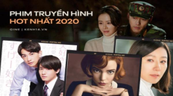 15-phim-truyen-hinh-hot-nhat-2020-hoi-e-tuoi-30-roi-ba-ca-the-gioi-hon-nhan-dung-quen-dam-my-cung-soi-cha-kem-canh